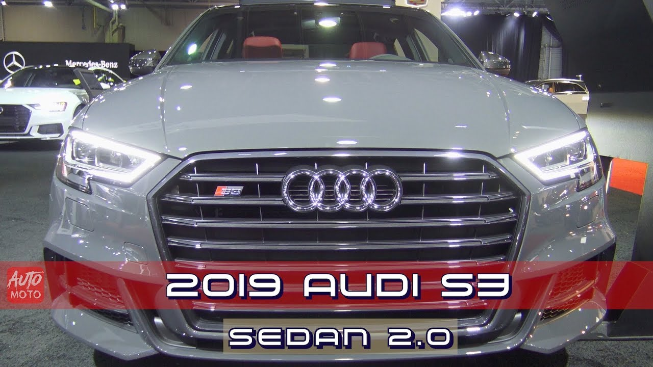 2019 Audi S3 Sedan 2 0 S Tronic Exterior And Interior 2019 Quebec Auto Show