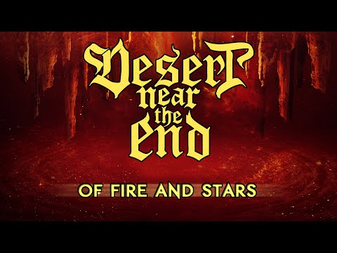 DESERT NEAR THE END - Of Fire and Stars (Official Lyric Video)