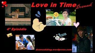 Drama Love in Time - ( Amor em Tempo) 4º Ep. legendado