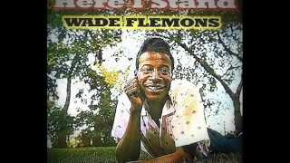 WADE FLEMONS - ''HERE I STAND''  (1958)