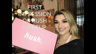 FIRST IMPRESSION / REVIEW OF HUSH MAKEUP