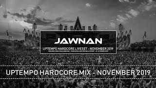Uptempo Hardcore Mix - November 2019 by Jawnan (Liveset)