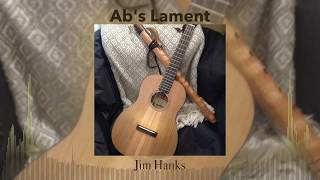 """Ab's Lament"" by Jim Hanks Featuring instruments by: David Ingalls,..."