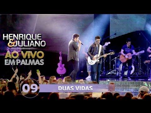 Duas vidas - Henrique e Juliano - DVD Ao vivo em Palmas