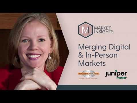 MARKET INSIGHTS: Merging Digital & In Person Markets