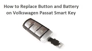 Replace Button & Battery VW Volkswagen Passat Key Fob / Schlüssel Fernbedienung Batterie wechseln