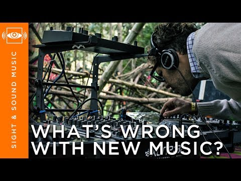 What's Wrong with New Music? - Sight & Sound Music