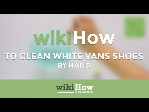 How to Clean White Vans Shoes by Hand