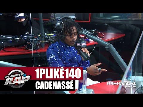 Youtube: 1PLIKÉ140«Cadenassé» #PlanèteRap