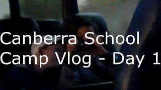Canberra School Camp Vlog - Day 1