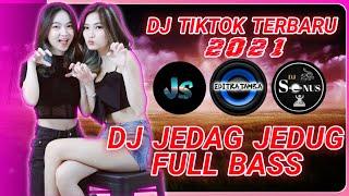 DJ Jedag Jedug TikTok Full Bass Terbaru 2021 - Jedag Jedug Full Bass