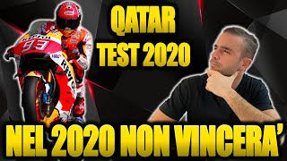 MARQUEZ WILL NOT WIN THE WORLD CHAMPIONSHIP IN 2020! - POSTGP TEST QATAR  🇶🇦 2020