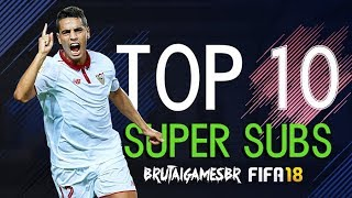 TOP 10 SUPER SUBSTITUTOS DO FIFA 18!
