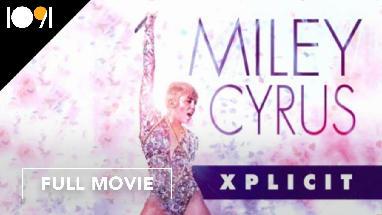 Download Miley Cyrus: Xplicit (FULL MOVIE)