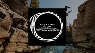 Calvin Harris - Outside ft. Ellie Goulding (Festival Bangers Remix) Video