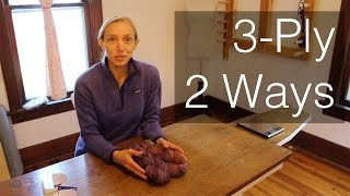 Two Ways to Spin a 3-Ply Yarn