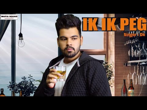 Ik Ik Peg : Dk | Music: V-Jackk | Latest Punjabi Song 2019