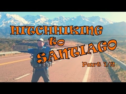 HITCHHIKING ACROSS THE ANDES (ENG/DEU) | MENDOZA to SANTIAGO | PART 1/2