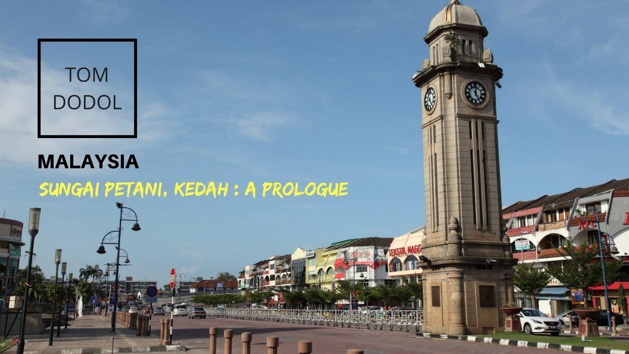 Sungai Petani, Kedah - MALAYSIA : A Prologue - YouTube