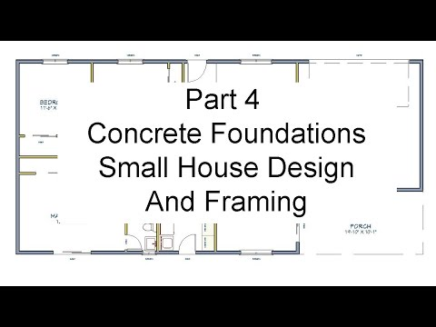 Part 4 Concrete Foundations – Small House Design And Framing