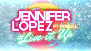 Скачать Jennifer Lopez Live It Up Feat Pitbull Lyric Video