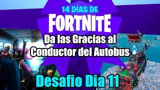 he thanked the bus driver!  -FORTNITE challenge day 11-14 days!