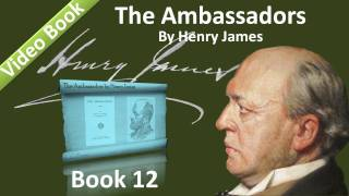 Book 12 - The Ambassadors Audiobook by Henry James (Chs 01-05)(, 2011-12-03T03:04:36.000Z)