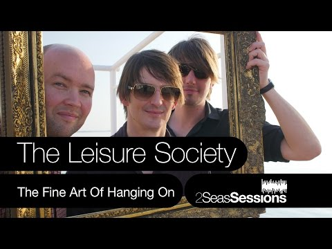 ★ The Leisure Society - The Fine Art Of Hanging On - 2Seas Session #5