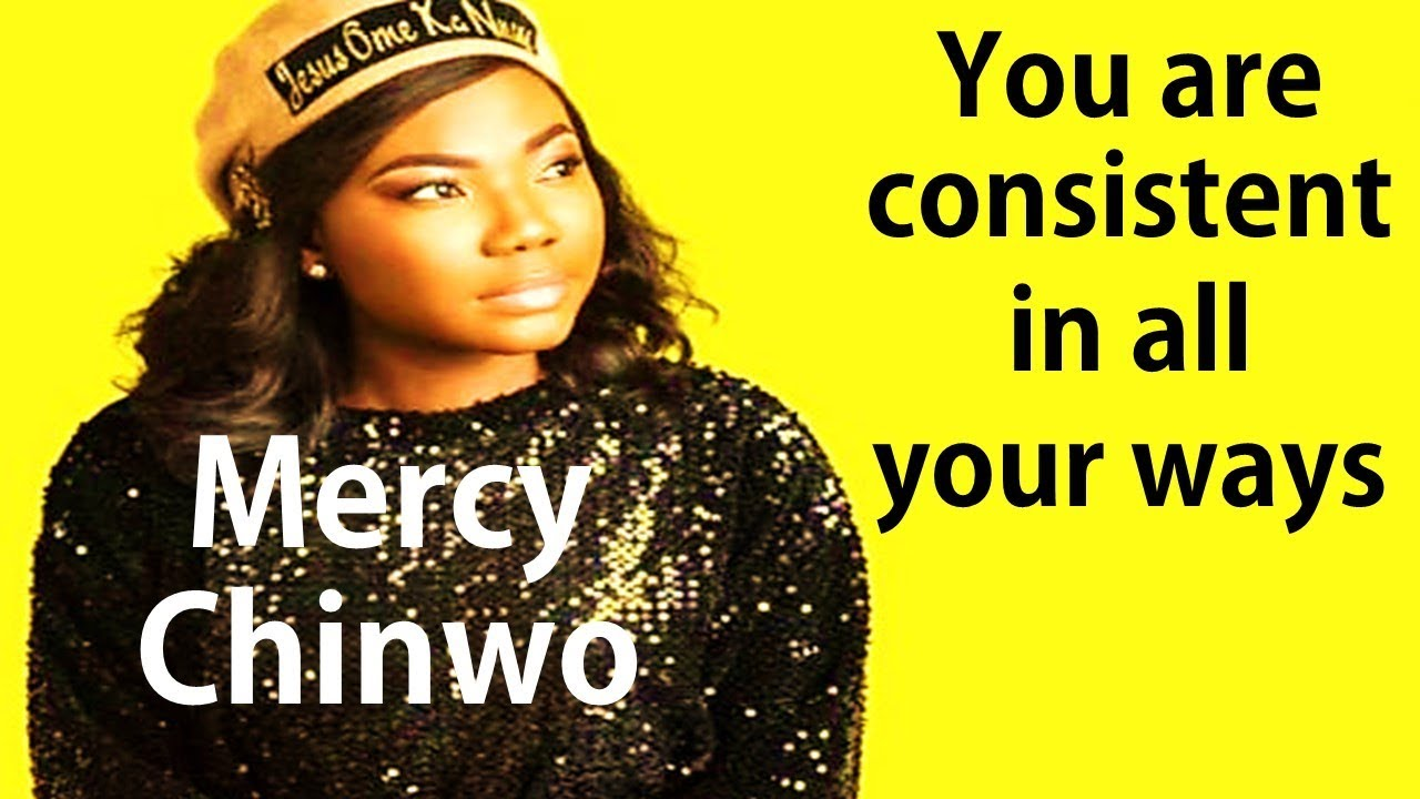 Download Mercy Chinwo  You Are Consistent In All Your Ways - Gospel Music Gospel Songs Praise Worship Mix