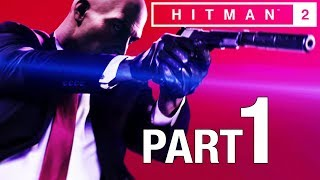HITMAN 2 Gameplay Walkthrough Part 1 No Commentary - Sniper Assassin [PC/PS4/XB1] 2018 Hitman