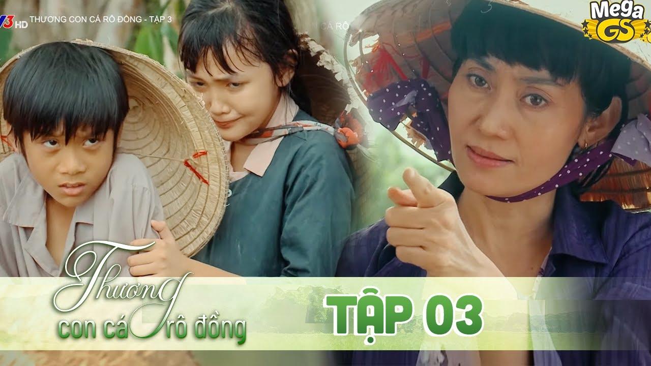 THƯƠNG CON CÁ RÔ ĐỒNG TẬP 3 - Phim hay 2021    Lê Phương, Quốc Huy, Quang Thái, Như Đan, Hoàng Yến