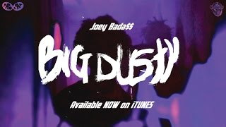 Joey Bada$$ - Big Dusty
