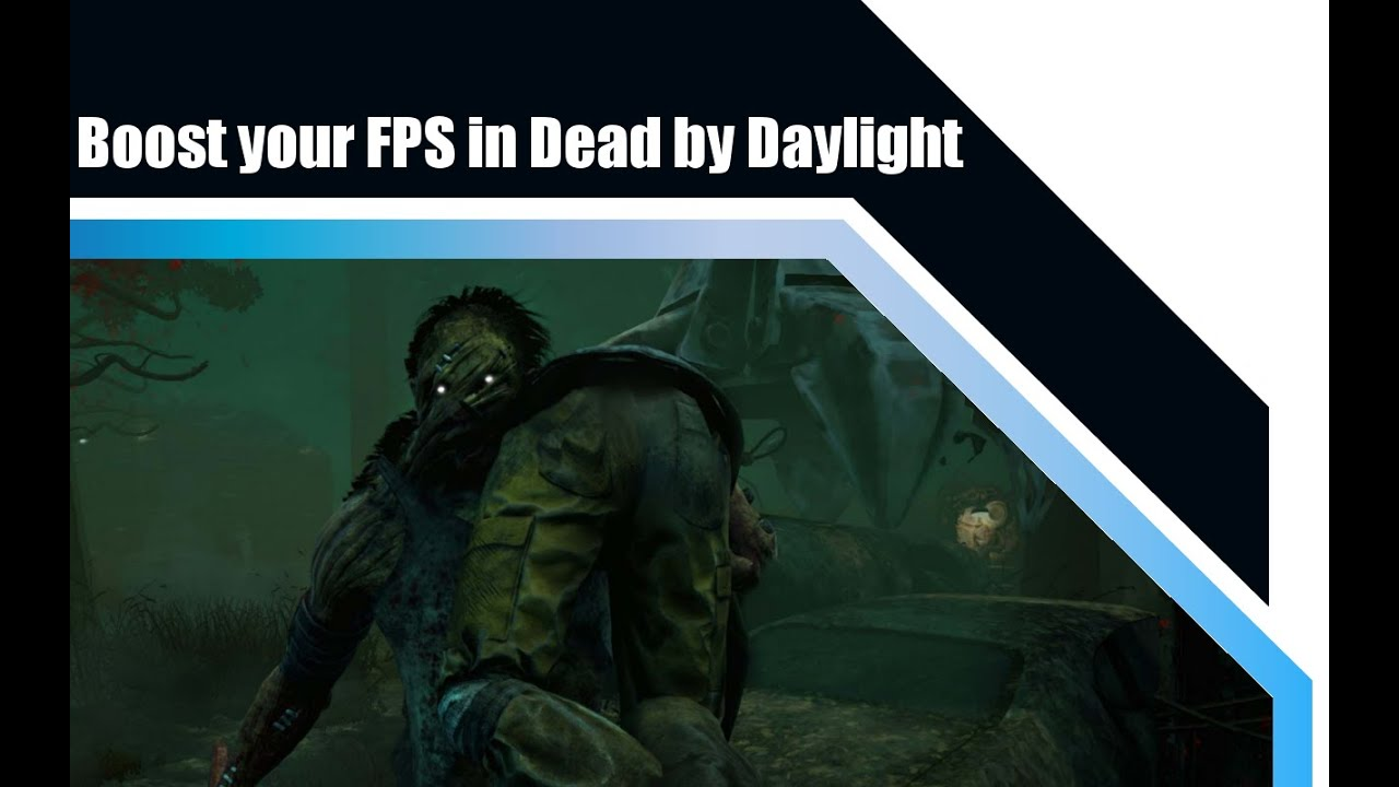 Dead by Daylight - How to increase FPS and performance on any computers!