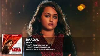 BAADAL Full Song Audio Akira Sonakshi Sinha Konkana Sen Sharma Anurag Kashyap T Series