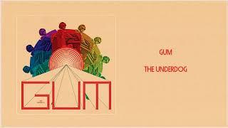 GUM - The Underdog (Full Album Stream)