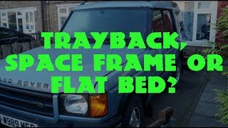 Tray-back, Space-frame  or Flat-bed?