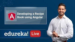 Developing a Recipe Book Using Angular  Angular 8 Tutorial  Edureka Angular Live - 2