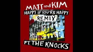 Matt and Kim - Happy If You