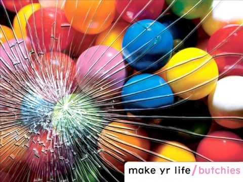 The Butchies - Make Yr Life [FULL ALBUM]