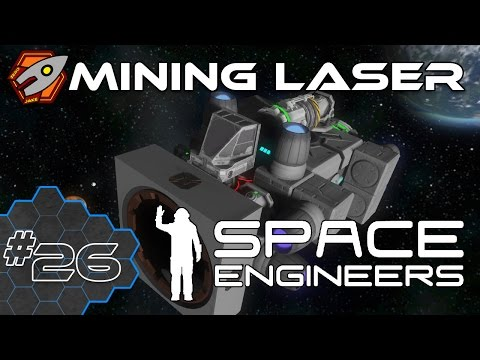 Space Engineers - Mining Laser - Episode 26