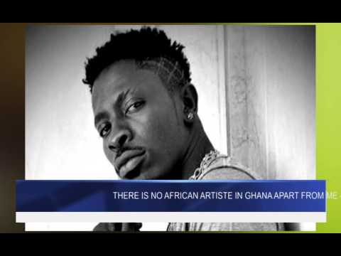 There is no african artiste in ghana apart from me