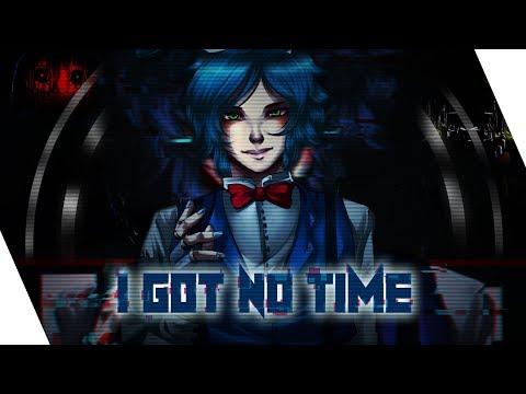 Nightcore -  I Got No Time「」