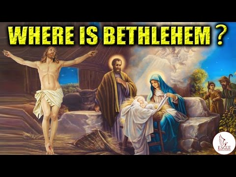 Where Is Bethlehem ?   Spiritual Position Of Bethlehem   Jesus Christ   Eagle Media Works