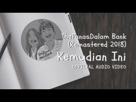 The PanasDalam Bank - Kemudian Ini (Official Video Audio)
