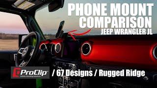 Jeep JL Phone Mount Comparison - ProClip, Rugged Ridge, 67 Designs Installed In the Mojito Jeep
