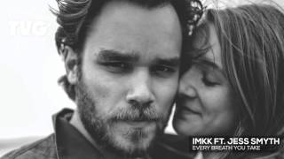 IMKK - Every Breath You Take (ft. Jess Smyth)