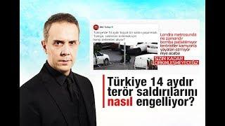 Melih Altınok   Türkiye 14 aydır terör saldırılarını nasıl engelliyor
