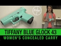 Women's Concealed Carry - Glock 43 Review - Tiffany Blue Edition