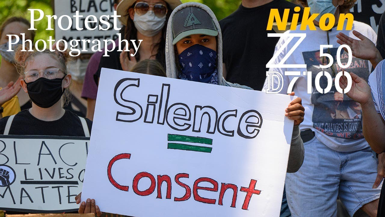 Nikon Z50 & D7100 • Protest Photography
