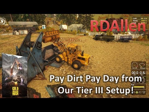 Gold Rush The Game E11 - Pay Dirt Pay Day From Tier III